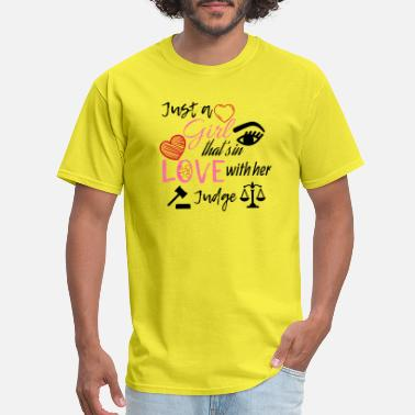 Judge Girl Just a girl that's in love with her Judge - Men's T-Shirt
