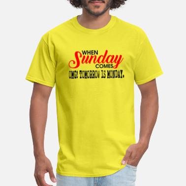 Monday Sunday when sunday comes - Men's T-Shirt