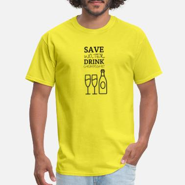 Sparkling Water Save Water drink Champagne - Men's T-Shirt