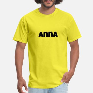The Name Anna Anna - Men's T-Shirt