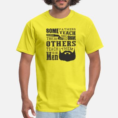 Some Are Teaching Some father's teach their son - Men's T-Shirt