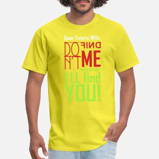 Dear Future Wife Men's T-Shirt | Spreadshirt