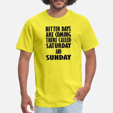 Saturdays And Sundays saturday and sunday - Men's T-Shirt