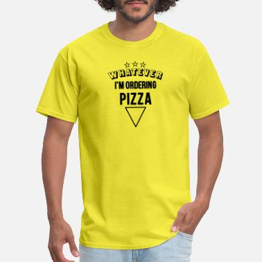 Orders Of Chivalry Whatever im ordering pizza - Men's T-Shirt