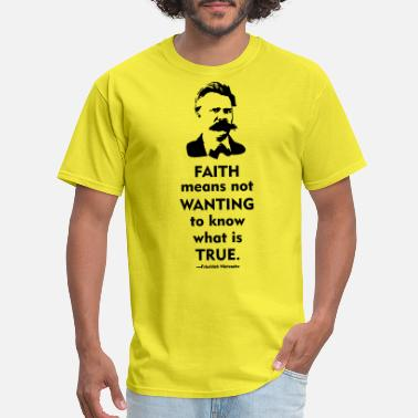 Skeptic Friedrich Nietzsche: Faith - Men's T-Shirt