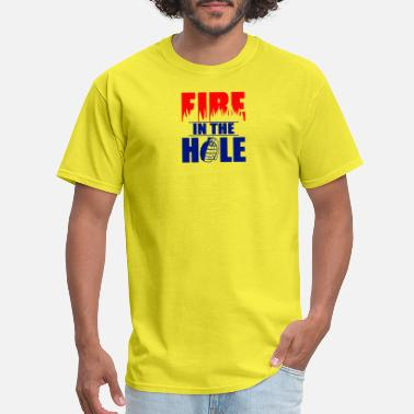 Fire In The Hole Fire in the Hole - Men's T-Shirt