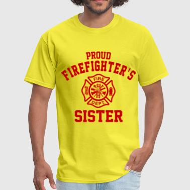 Firefighter Sister Proud Firefighters Sister - Men's T-Shirt