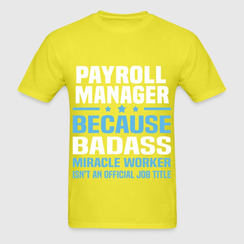 Payroll Manager TShirt  Spreadshirt