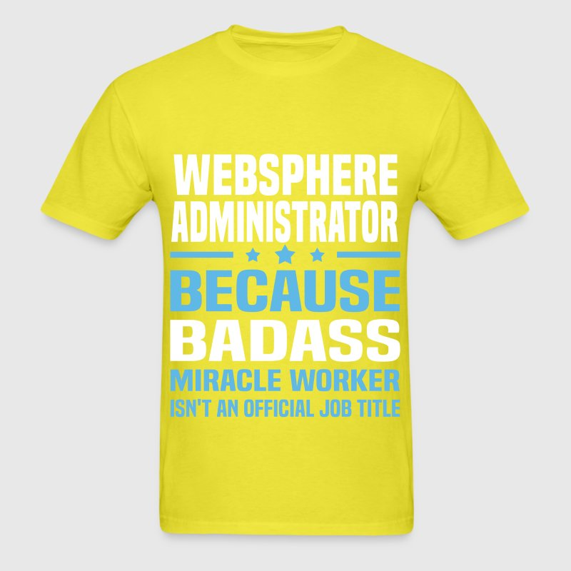 WebSphere Administrator by bushking   Spreadshirt