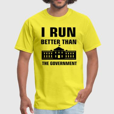 Runs Government Run better than the Government - Men's T-Shirt