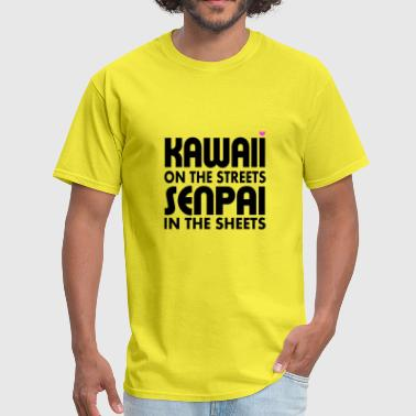 Kawaii on the Streets Senpai in the sheets - Men's T-Shirt