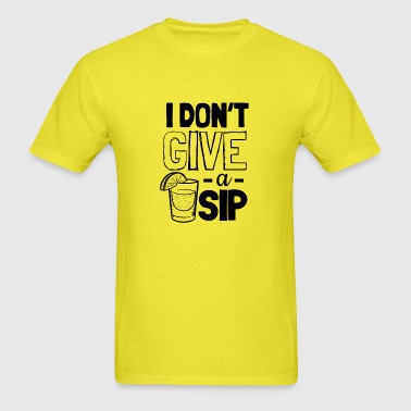 I Dont Give A Sip Tequila And Lime - Men's T-Shirt