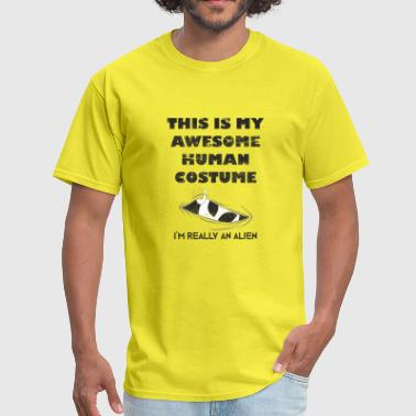 Funny Awesome Human Costume For Real Aliens People - Men's T-Shirt