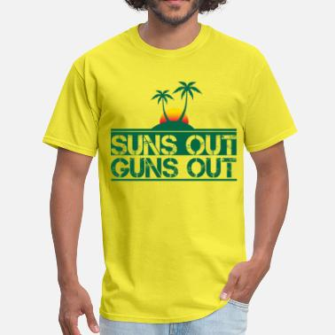 Out Suns Out Guns Out - Men's T-Shirt