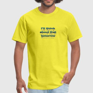 Gone With The Wind I ll think about that tomorrow - Men's T-Shirt