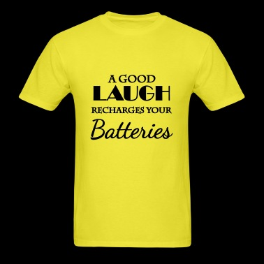 A good laugh recharges your batteries - Men's T-Shirt