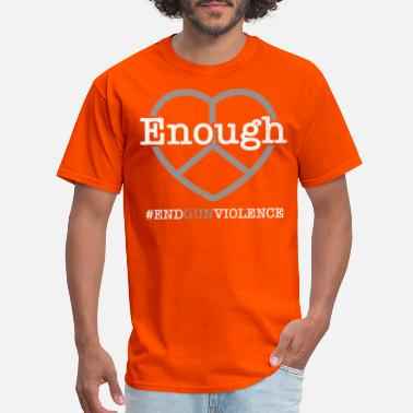 Enough Wear Orange Gun Violence Shirt Anti Gun - Men's T-Shirt