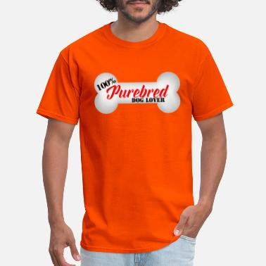 Purebred Dog 100% Purebred Dog Lover White Dog Bone - Men's T-Shirt