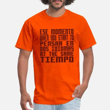 Spanish When You Start to Pensar en Dos Idiomas - Men's T-Shirt