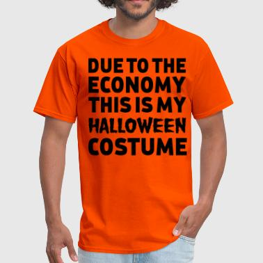 Due to economy this is my Halloween costume - Men's T-Shirt