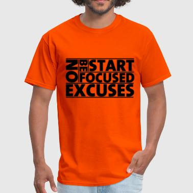 Be Focused No Excuses - Men's T-Shirt