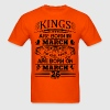 Real Kings Are Born On March 26 - Men's T-Shirt