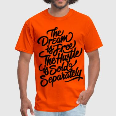 Free To Dream THE DREAM IS FREE - Men's T-Shirt