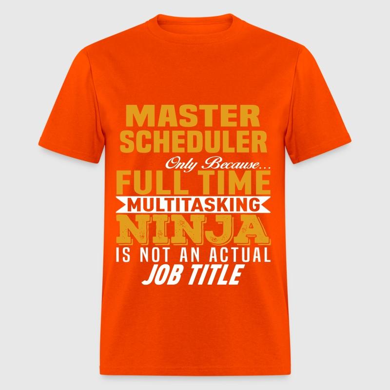 Master Scheduler Master Scheduler T Shirt Spreadshirt Master