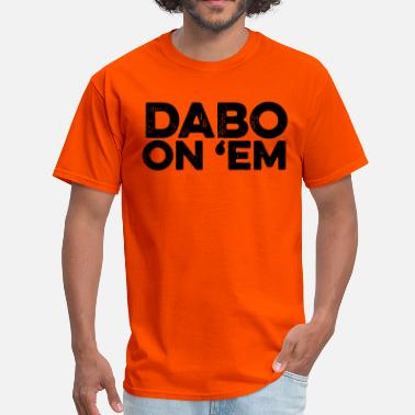 Dab On Em Dabs On 'Em - Men's T-Shirt