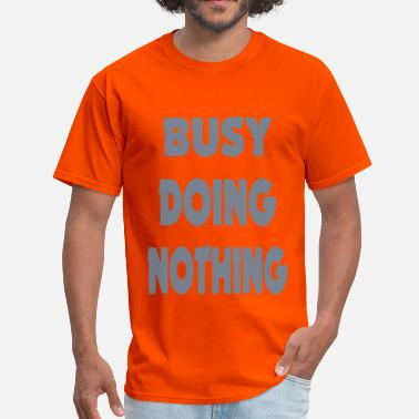 Busy Busy Doing Nothing Girls - Men's T-Shirt