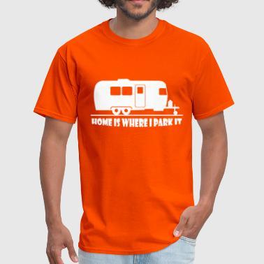 home_is_where_i_park_it - Men's T-Shirt