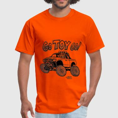 Toyota Tacoma Pickup Go Toy Go Tacoma - Men's T-Shirt