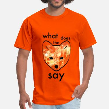 Does What Does the fox say? - Men's T-Shirt
