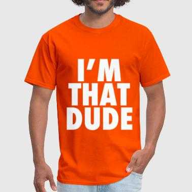 Nikes I'm That Dude Nike Funny Design - Men's T-Shirt