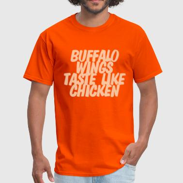 Buffalo Wing Buffalo wings taste like chicken - Men's T-Shirt