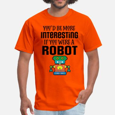 Team Robot Robotics Funny Robot Joke - Men's T-Shirt