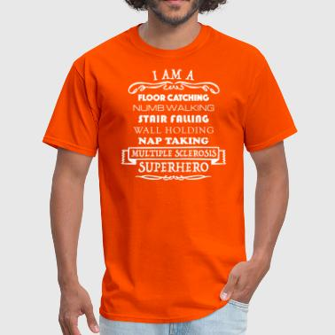 I Am A MS Superhero - Men's T-Shirt