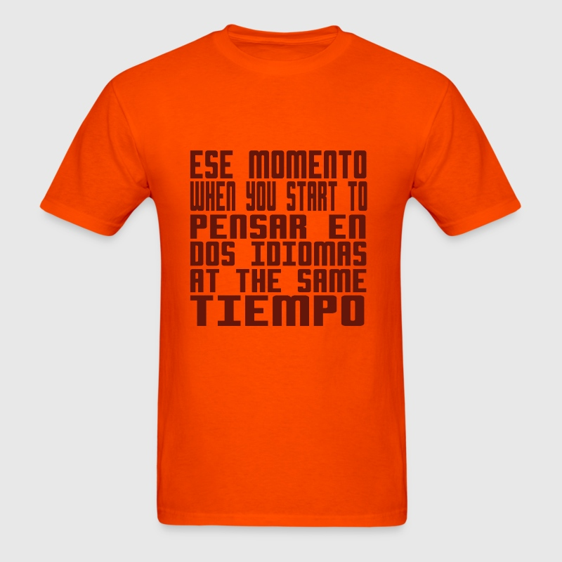 When You Start to Pensar en Dos Idiomas - Men's T-Shirt