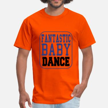 Fantastic Baby Fantastic Baby Dance - Men's T-Shirt