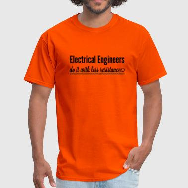Electrical Engineers  Do it with less resistance - Men's T-Shirt