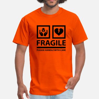 Handle With Care FRAGILE - Please Handle With Care (Sign) - Men's T-Shirt
