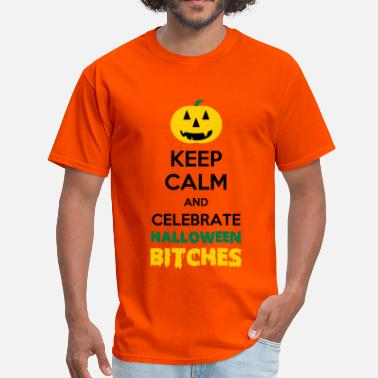 Bitch Crown Keep calm and celebrate halloween bitches - Men's T-Shirt