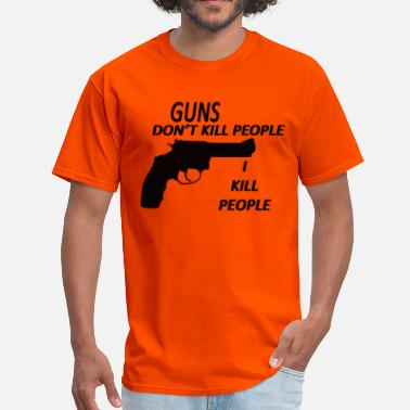 Tacony GUNS DONT KILL PEOPLE I KILL PEOPLE (RETRO) - Men's T-Shirt