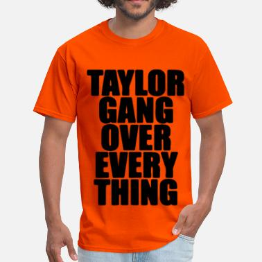 Taylor Gang Over Everything Taylor Gang Over Everything - Men's T-Shirt