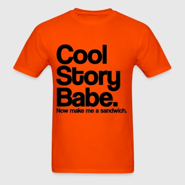 Cool Story Babe Now Make me a sandwich Black - Men's T-Shirt