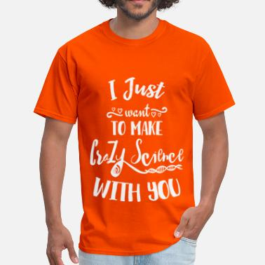 Sestra I Just Want To Make Crazy Science With You Cosima - Men's T-Shirt