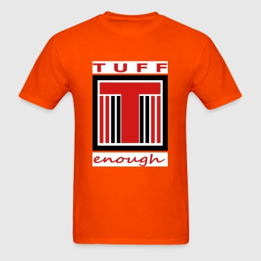 TUFF  - Men's T-Shirt