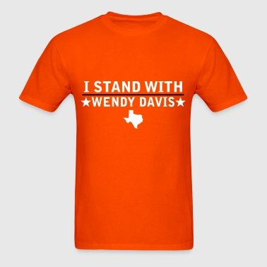 I Stand With Wendy Davis - Men's T-Shirt
