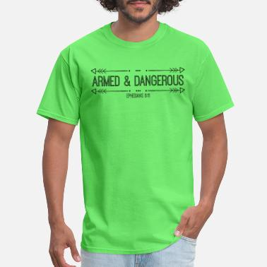 Armed Armed & Dangerous - Men's T-Shirt