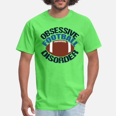 Football Humor Obsessive Football Disorder Humor - Men's T-Shirt